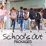 Schools Out Packages